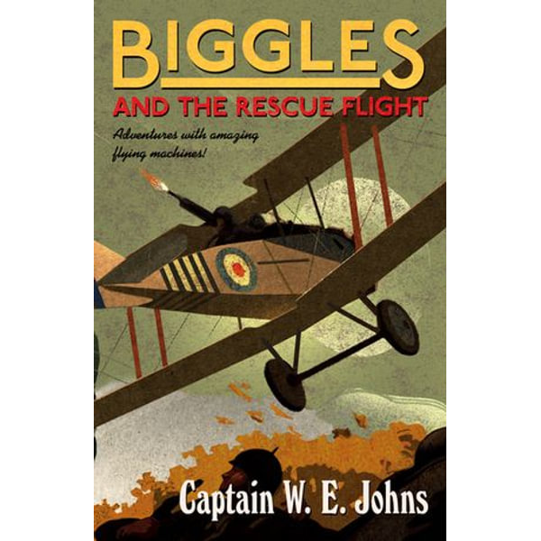 Biggles and the Rescue Flight - W E Johns | 2020-eala-conference.org
