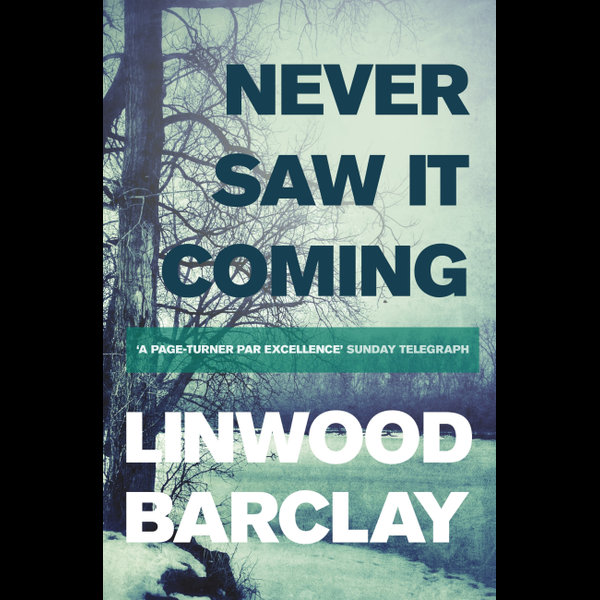 Never Saw it Coming - Linwood Barclay   2020-eala-conference.org