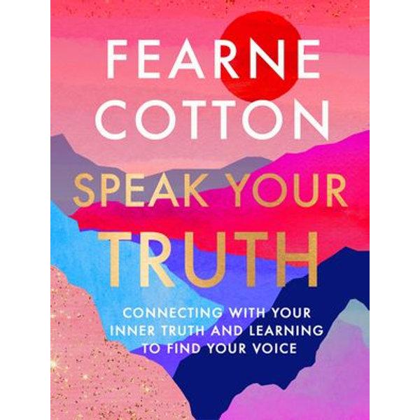 Speak Your Truth - Fearne Cotton | Karta-nauczyciela.org