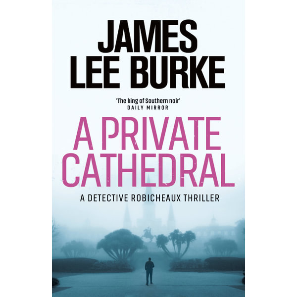 A Private Cathedral - James Lee Burke | 2020-eala-conference.org