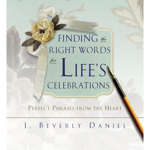 Finding the Right Words for Life's Celebrations - J. Beverly Daniel   Karta-nauczyciela.org