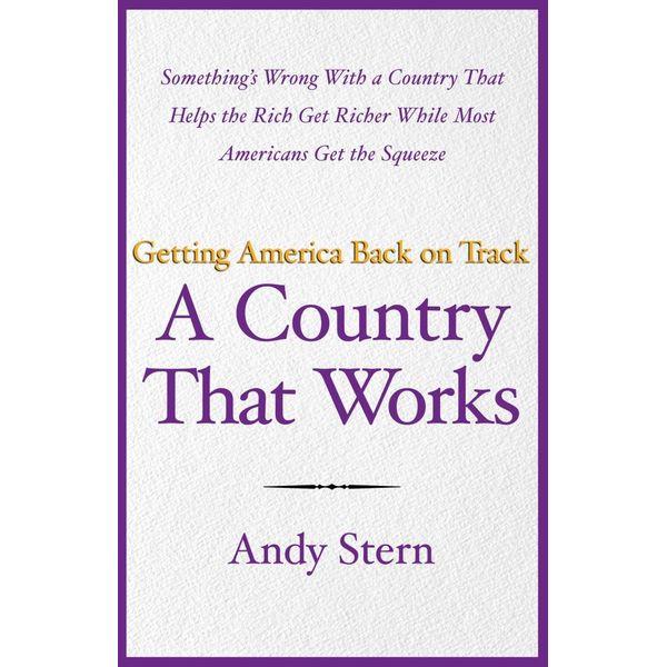 A Country That Works - Andy Stern | Karta-nauczyciela.org