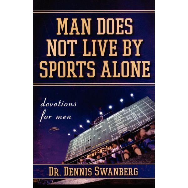 Man Does Not Live by Sports Alone - Dr. Dennis Swanberg Dr. | Karta-nauczyciela.org