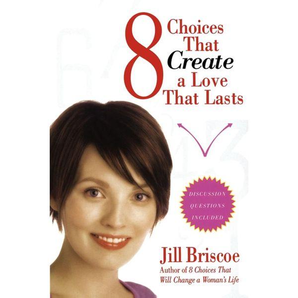 8 Choices That Create a Love That Lasts - Jill Briscoe | Karta-nauczyciela.org