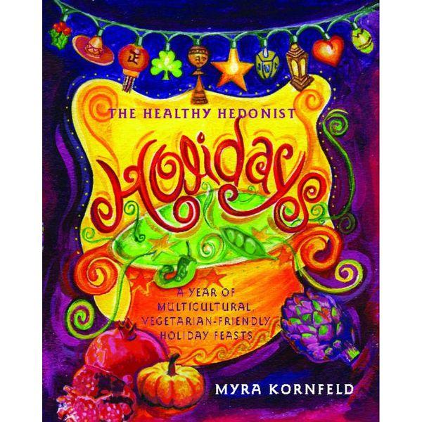 The Healthy Hedonist Holidays - Myra Kornfeld   Karta-nauczyciela.org