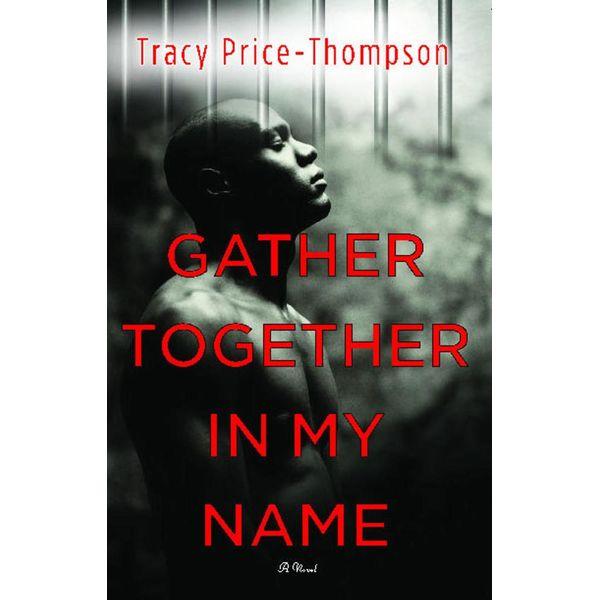 Gather Together in My Name - Tracy Price-Thompson   Karta-nauczyciela.org