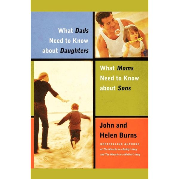 What Dads Need to Know About Daughters/What Moms Need to Know About Sons - John Burns, Helen Burns   Karta-nauczyciela.org