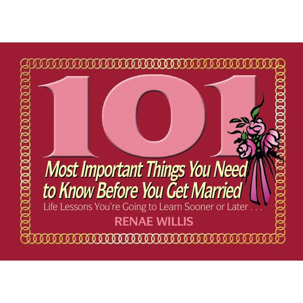 101 Most Important Things You Need to Know Before You Get Married - Renae Willis | Karta-nauczyciela.org