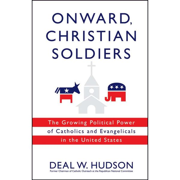 Onward, Christian Soldiers - Deal W. Hudson | Karta-nauczyciela.org