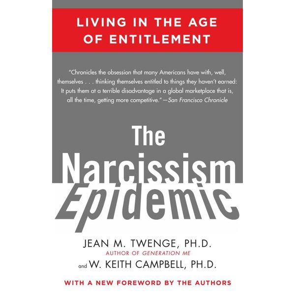 The Narcissism Epidemic - Jean M. Twenge, W. Keith Campbell | 2020-eala-conference.org