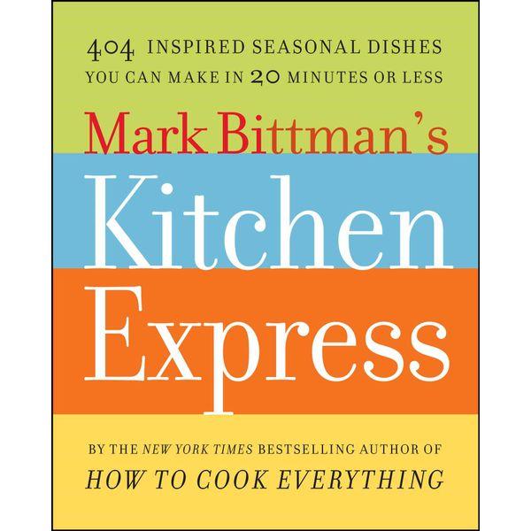Mark Bittman's Kitchen Express - Mark Bittman | Karta-nauczyciela.org