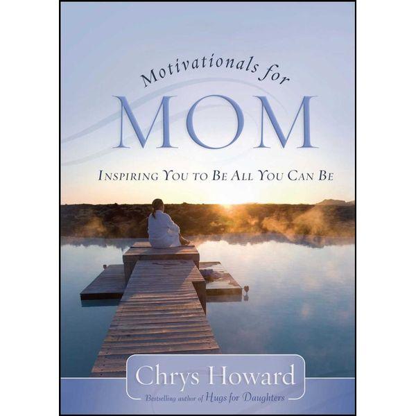 Motivationals for Mom - Chrys Howard | Karta-nauczyciela.org