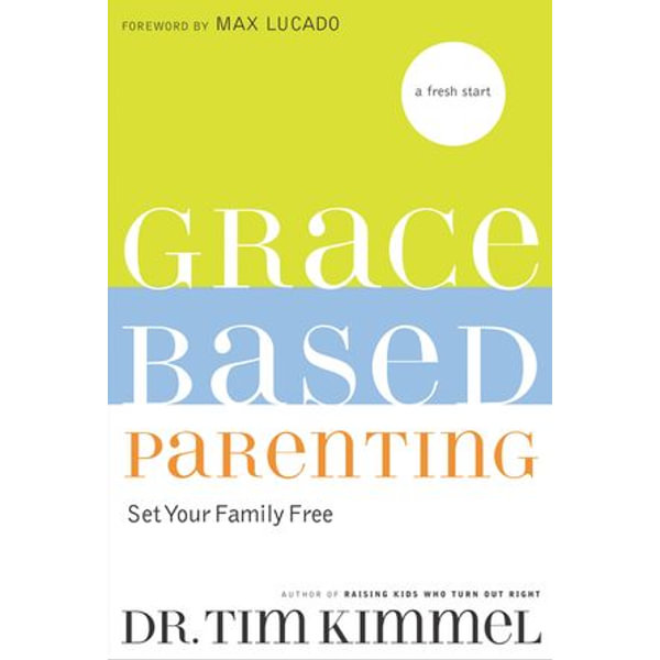 Grace-Based Parenting - Tim Kimmel   Karta-nauczyciela.org