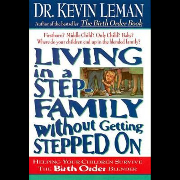 Living in a Step-Family Without Getting Stepped on - Kevin Leman | 2020-eala-conference.org