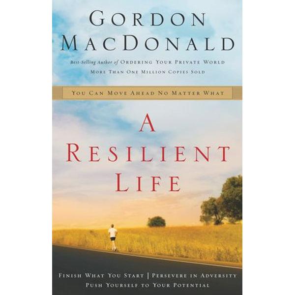 A Resilient Life - Gordon MacDonald | Karta-nauczyciela.org