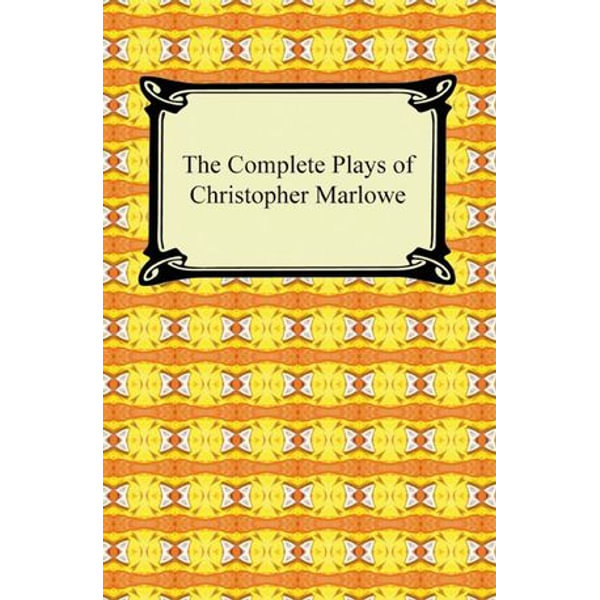 The Complete Plays of Christopher Marlowe - Christopher Marlowe   2020-eala-conference.org