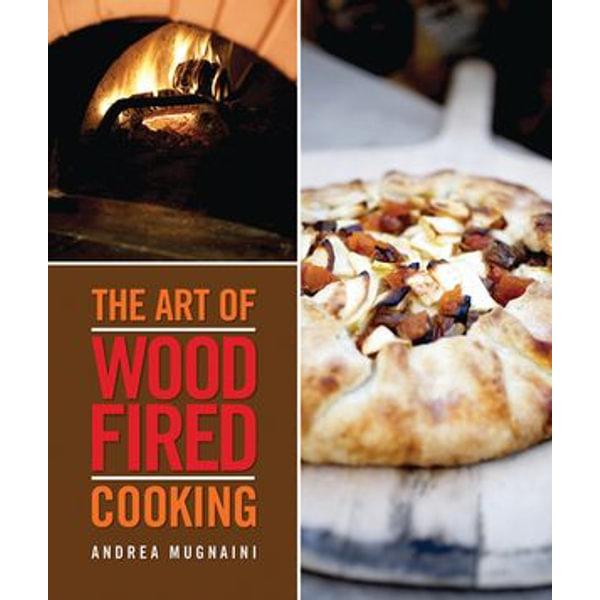 The Art of Wood-Fired Cooking - Andrea Mugnaini | Karta-nauczyciela.org