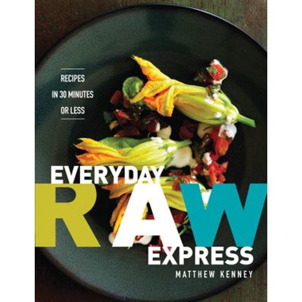 Everyday Raw Express - Matthew Kenney   Karta-nauczyciela.org