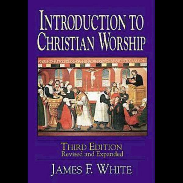 Introduction to Christian Worship Third Edition - James F. White | Karta-nauczyciela.org