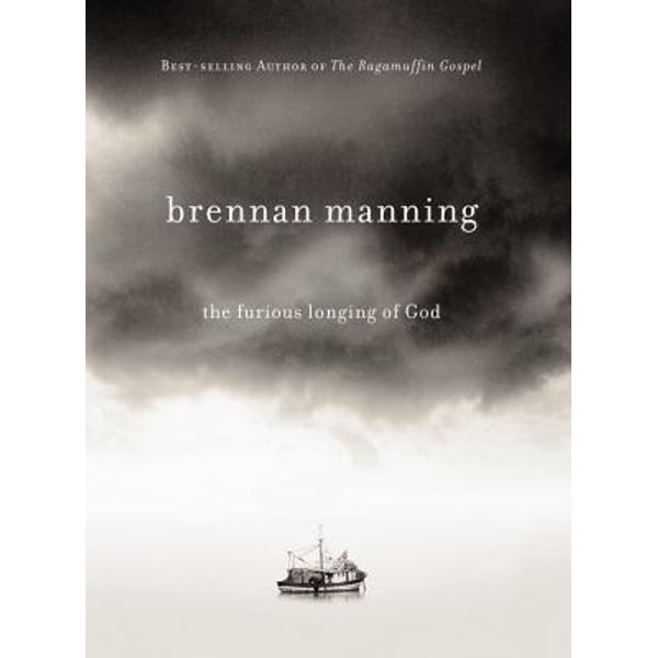 The Furious Longing of God - Brennan Manning | 2020-eala-conference.org