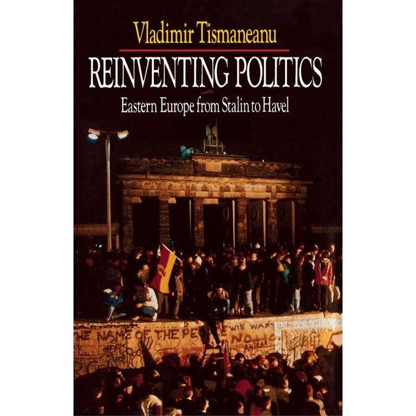 Reinventing Politics - Vladimir Tismaneanu | Karta-nauczyciela.org