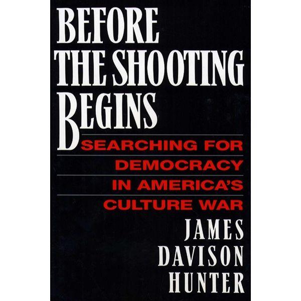 Before the Shooting Begins - James Davidson Hunter | Karta-nauczyciela.org
