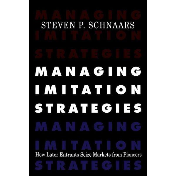 Managing Imitation Strategies - Steven P. Schnaars | Karta-nauczyciela.org
