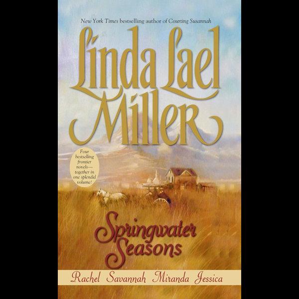 Springwater Seasons : Rachel / Savannah / Miranda / Jessica - Linda Lael Miller | Karta-nauczyciela.org