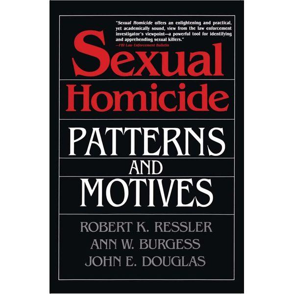 Sexual Homicide - John E. Douglas, Ann W. Burgess, Robert K. Ressler | Karta-nauczyciela.org