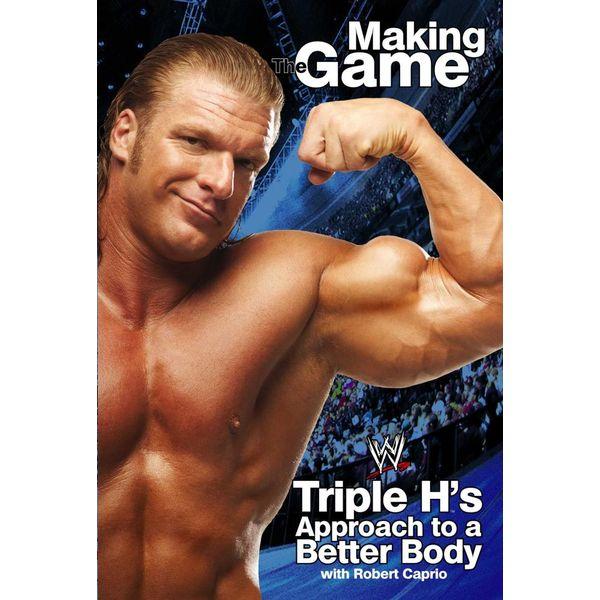 Triple H Making the Game - Triple H, James Rosenthal, Robert Caprio | Karta-nauczyciela.org