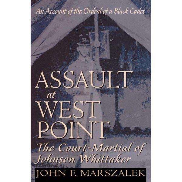 Assault at West Point, The Court Martial of Johnson Whittaker - John Marszalek | Karta-nauczyciela.org