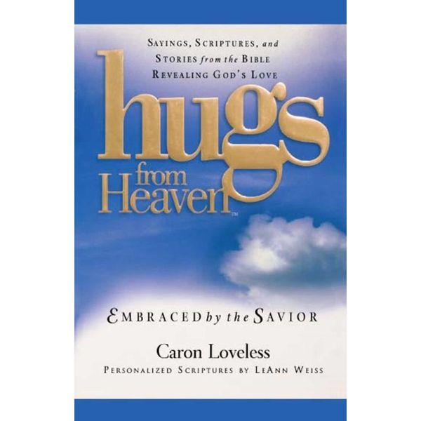 Hugs from Heaven: Embraced by the Savior GIFT - Caron Chandler Loveless   Karta-nauczyciela.org