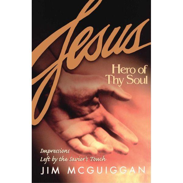 Jesus, Hero of Thy Soul - Jim McGuiggan   Karta-nauczyciela.org