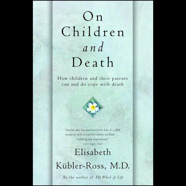 On Children and Death - Elisabeth Kübler-Ross | Karta-nauczyciela.org