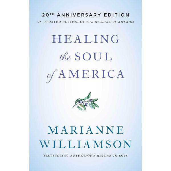 Healing the Soul of America - Marianne Williamson | Karta-nauczyciela.org