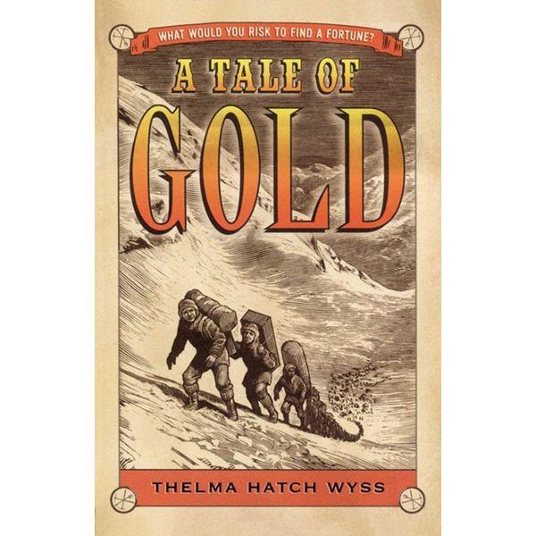 A Tale of Gold - Thelma Hatch Wyss | Karta-nauczyciela.org