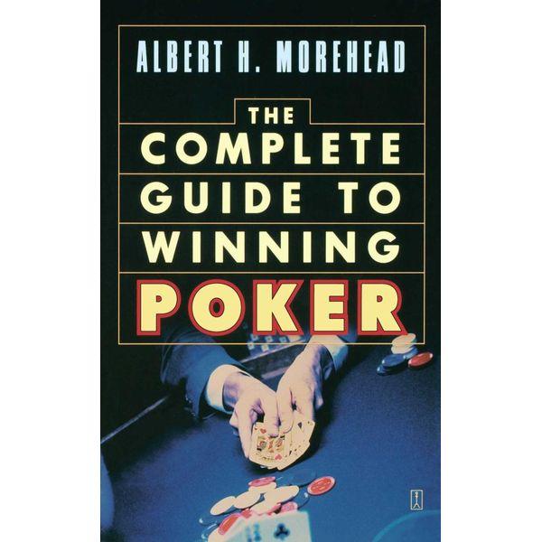 The Complete Guide to Winning Poker - Albert H. Morehead   Karta-nauczyciela.org