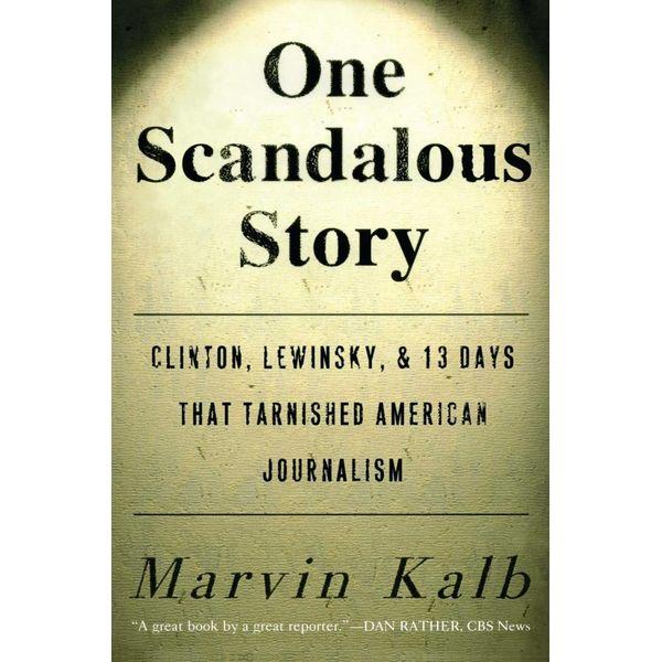 One Scandalous Story - Marvin Kalb | Karta-nauczyciela.org