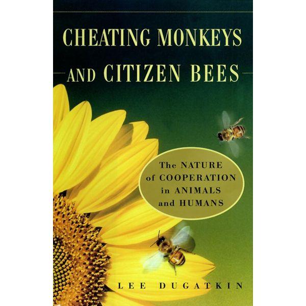 Cheating Monkeys and Citizen Bees - Lee Dugatkin | Karta-nauczyciela.org