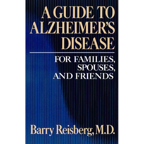 Guide to Alzheimer's Disease - Barry Reisberg | Karta-nauczyciela.org