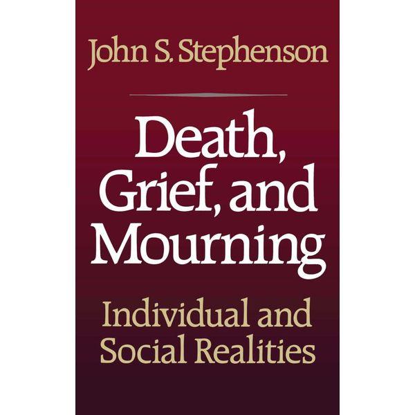 Death, Grief, and Mourning - John S. Stephenson | Karta-nauczyciela.org