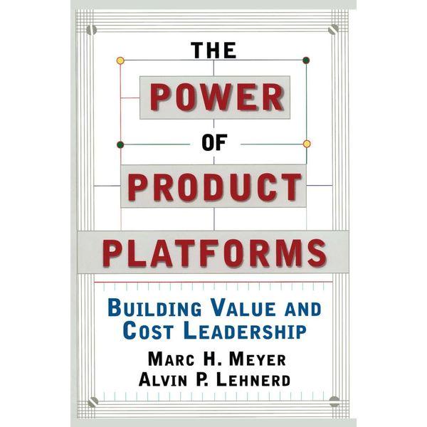 The Power of Product Platforms - Alvin P. Lehnerd, Marc H. Meyer   Karta-nauczyciela.org