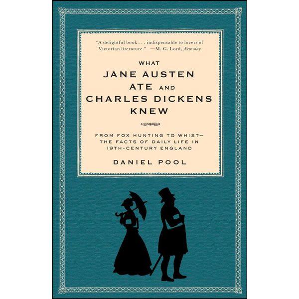 What Jane Austen Ate and Charles Dickens Knew - Daniel Pool | Karta-nauczyciela.org
