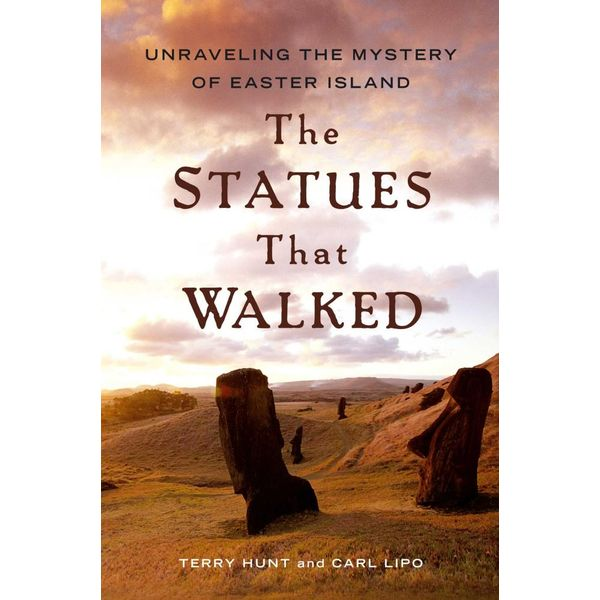 The Statues that Walked - Terry Hunt, Carl Lipo | Karta-nauczyciela.org