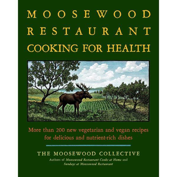 The Moosewood Restaurant Cooking for Health - Moosewood Collective   Karta-nauczyciela.org
