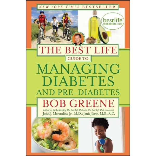 The Best Life Guide to Managing Diabetes and Pre-Diabetes - Bob Greene   Karta-nauczyciela.org