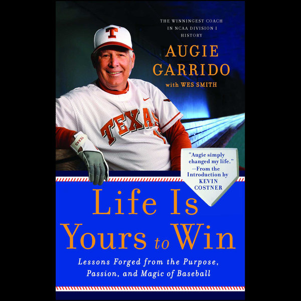 Life Is Yours to Win - Augie Garrido, Kevin Costner (Introduction by)   Karta-nauczyciela.org