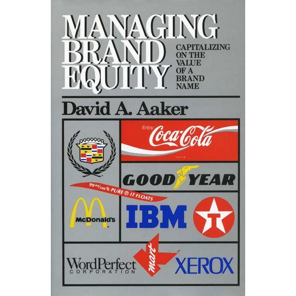 Managing Brand Equity - David A. Aaker | Karta-nauczyciela.org