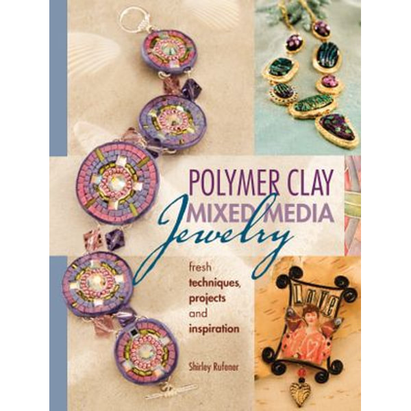 Polymer Clay Mixed Media Jewelry - Shirley Rufener   2020-eala-conference.org
