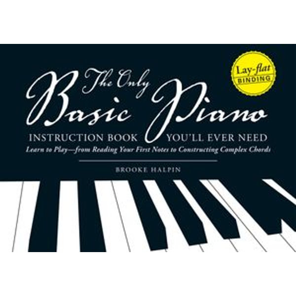The Only Basic Piano Instruction Book You'll Ever Need - Brooke Halpin   Karta-nauczyciela.org